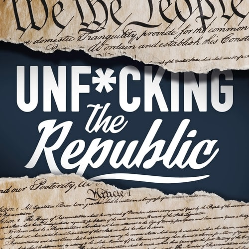 Unf*cking the Republic podcast